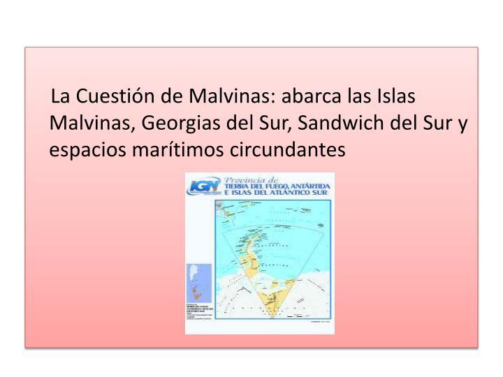 La Cuestión de Malvinas: abarca las Islas Malvinas,
