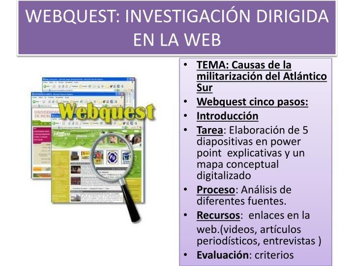 WEBQUEST: INVESTIGACIÓN DIRIGIDA  EN LA WEB