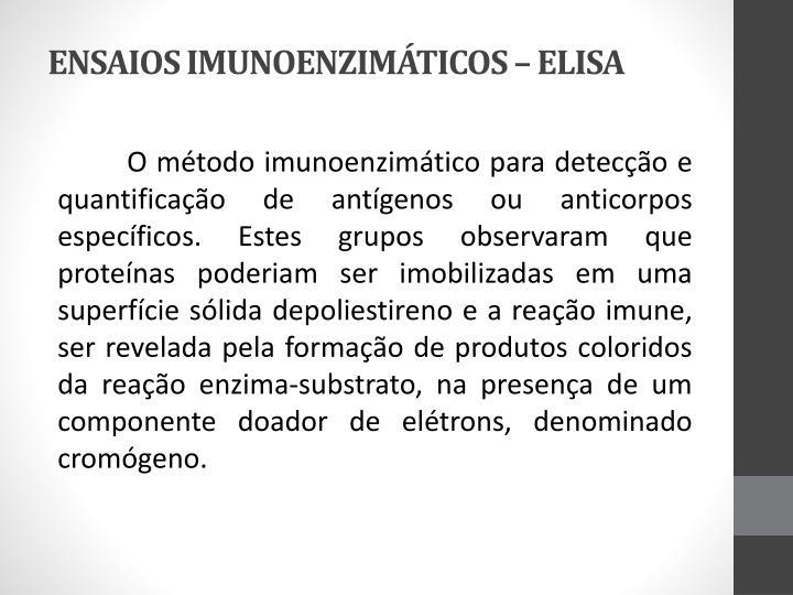 ENSAIOS IMUNOENZIMÁTICOS – ELISA