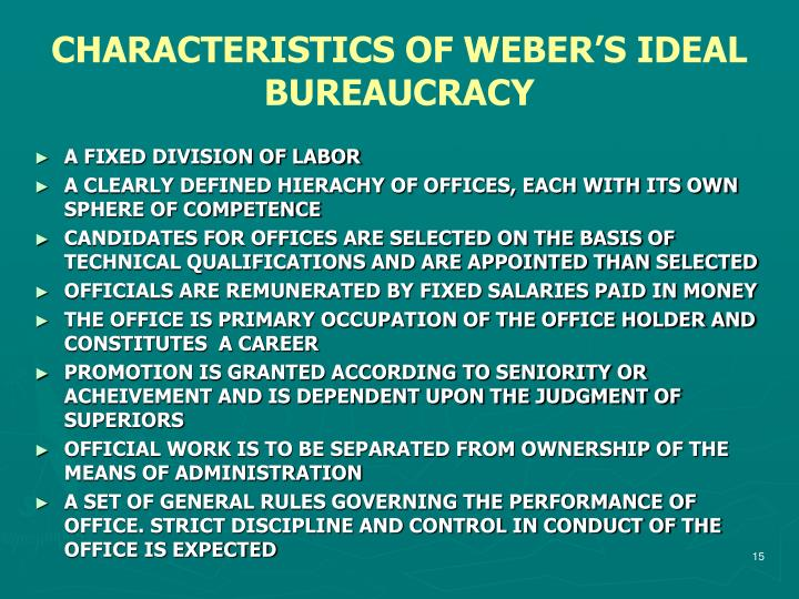 CHARACTERISTICS OF WEBER'S IDEAL BUREAUCRACY