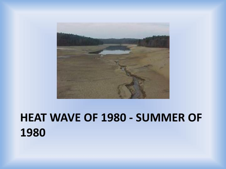 Heat Wave of 1980 - Summer of 1980