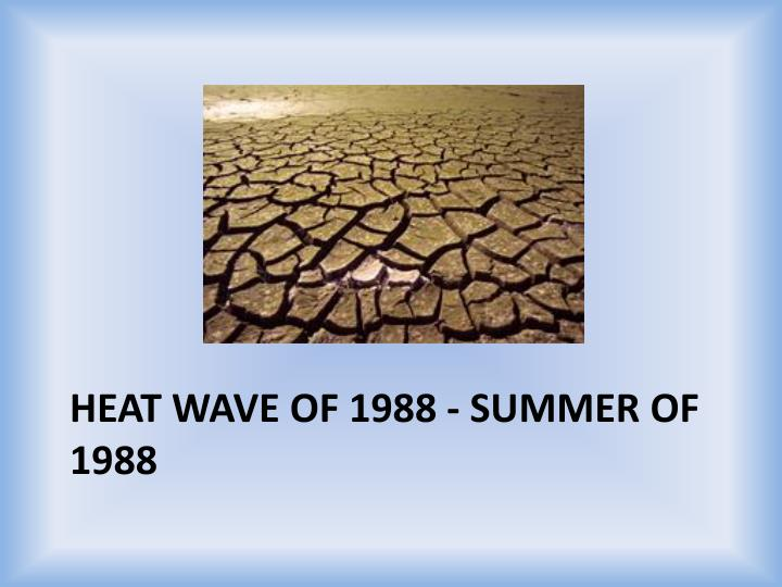 Heat Wave of 1988 - Summer of 1988