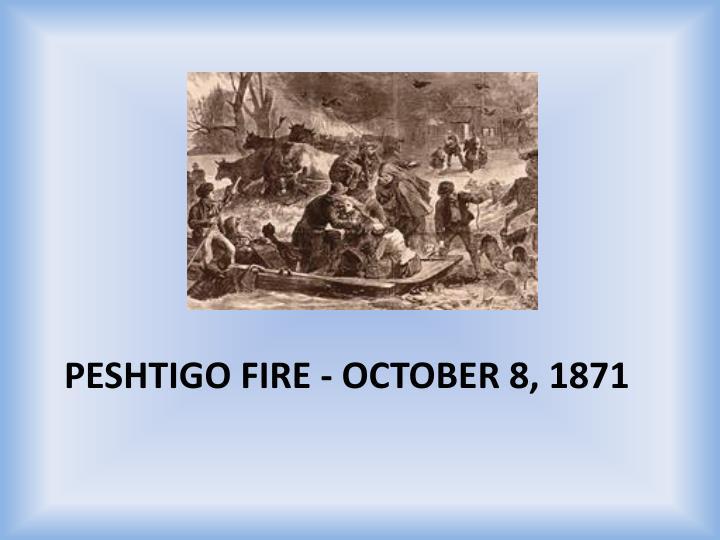Peshtigo Fire - October 8, 1871