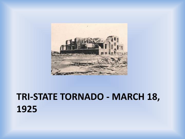 Tri-State Tornado - March 18, 1925