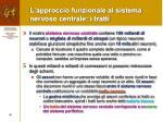 l approccio funzionale al sistema nervoso centrale i tratti