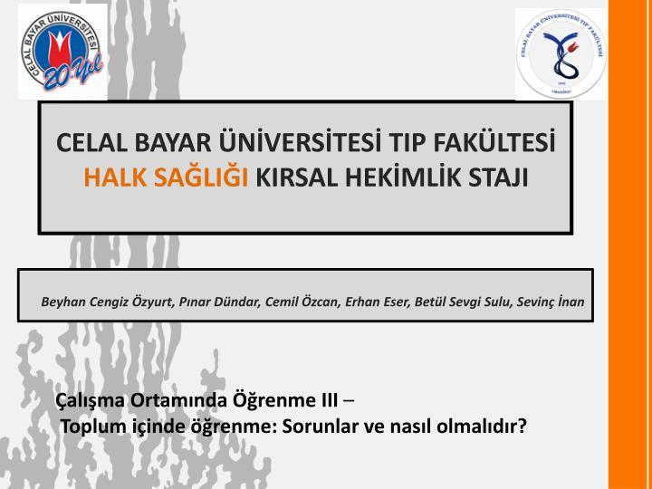 Beyhan Cengiz Özyurt, Pınar Dündar, Cemil Özcan, Erhan Eser, Betül Sevgi Sulu, Sevinç İnan