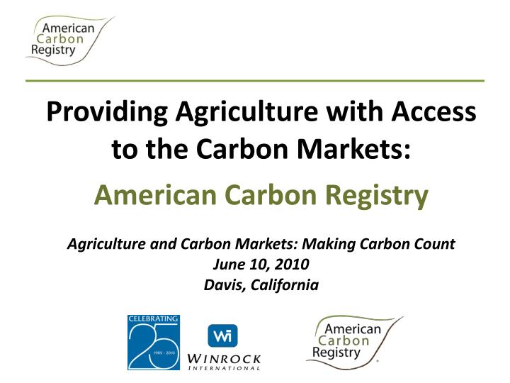 Providing Agriculture with Access to the Carbon Markets: