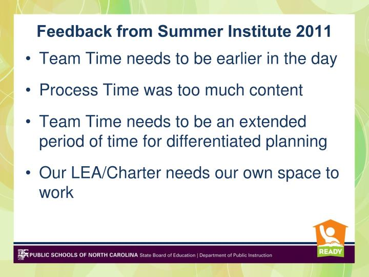 Feedback from Summer Institute 2011