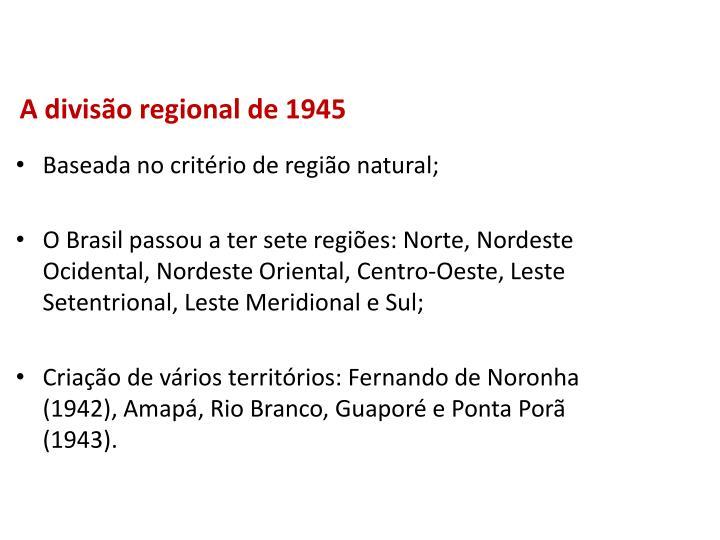 A divisão regional de 1945