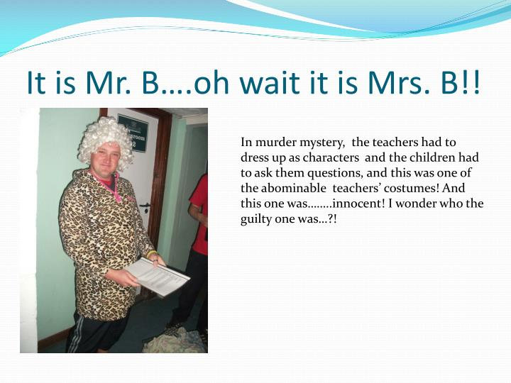 It is Mr. B….oh