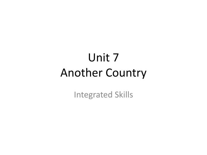 Unit 7 another country