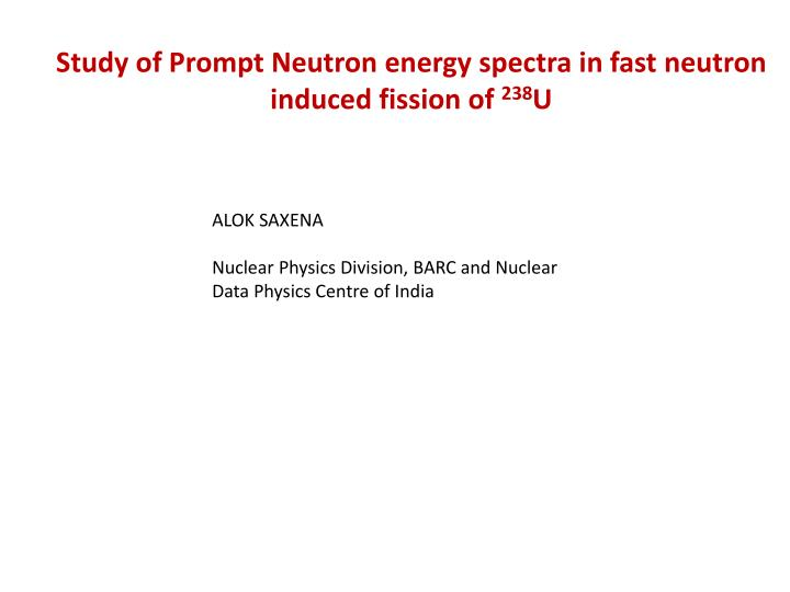 Study of Prompt Neutron energy spectra in fast neutron induced fission of
