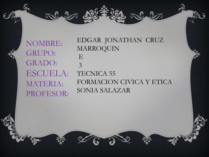 EDGAR  JONATHAN  CRUZ MARROQUIN
