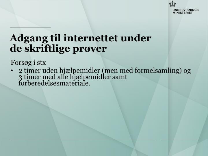 Adgang til internettet under de skriftlige prøver