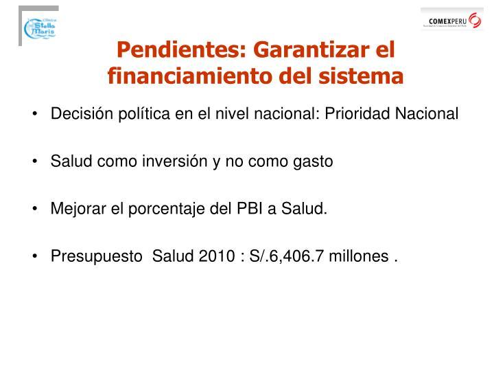 Pendientes: Garantizar el financiamiento del sistema