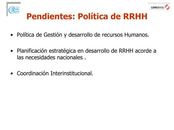 Pendientes: Política de RRHH