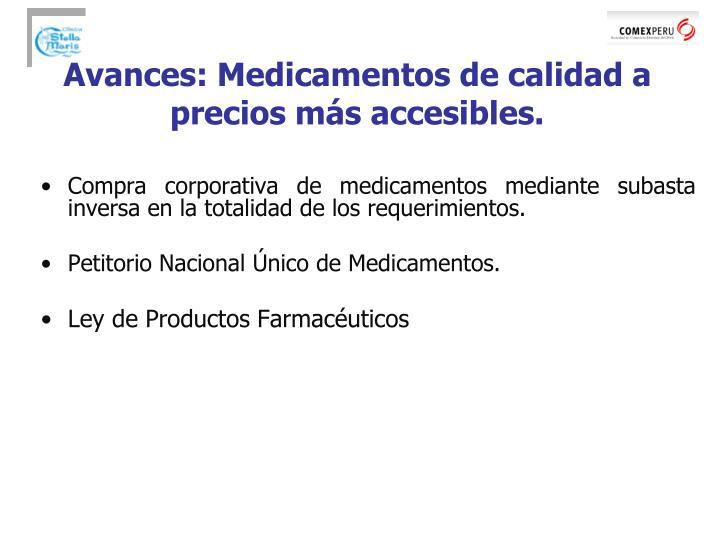 Avances: Medicamentos de calidad a precios más accesibles.