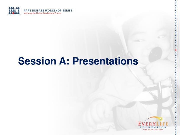 Session A: Presentations