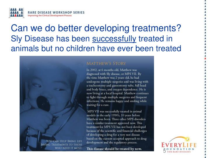 Can we do better developing treatments?