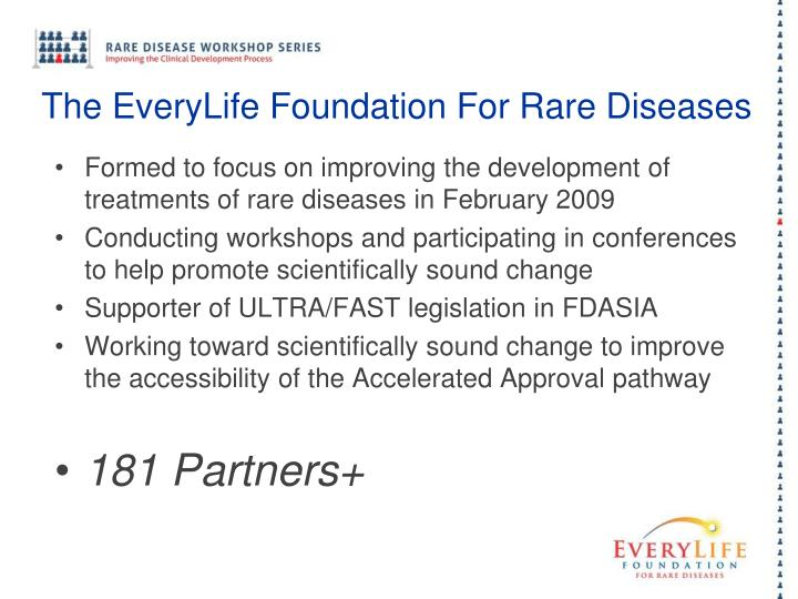 Formed to focus on improving the development of treatments of rare diseases in February 2009