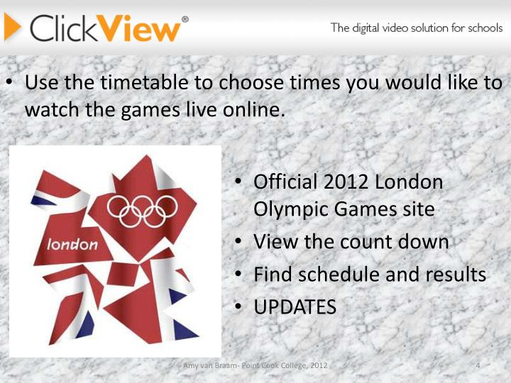 Use the timetable to choose times you would like to watch the games live online.