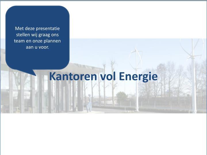 Met deze presentatie stellen wij graag ons team en onze plannen aan u voor.
