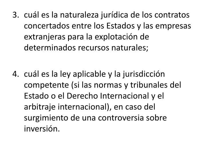 cul es la naturaleza jurdica de los contratos concertados entre los Estados y las empresas extranjeras para la explotacin de determinados recursos naturales;