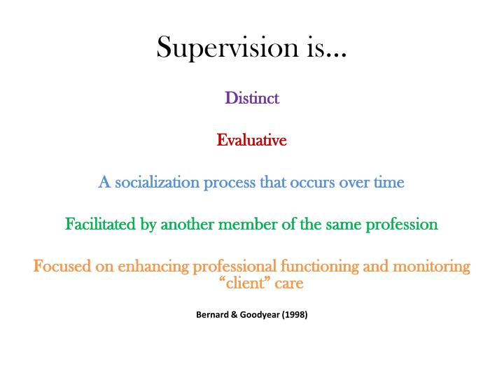 Supervision is…