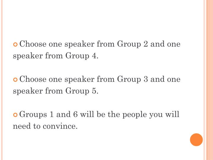 Choose one speaker from Group 2 and one