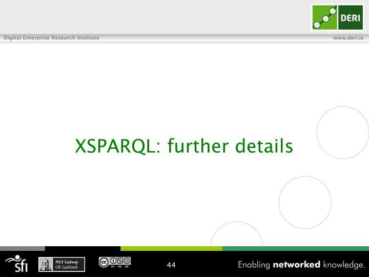 XSPARQL: further details