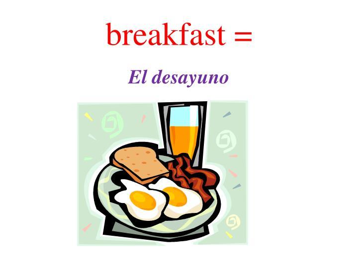breakfast =