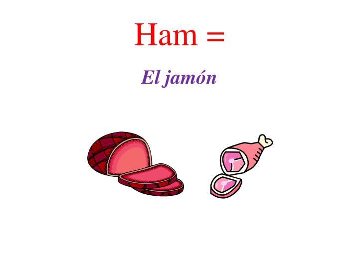 Ham =