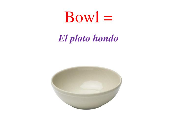 Bowl =