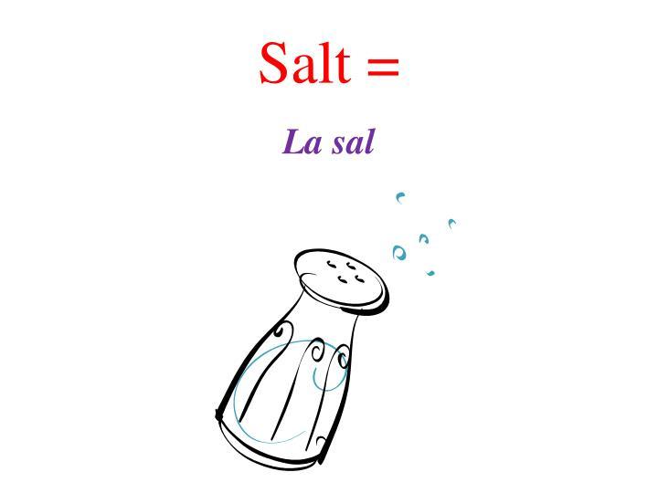 Salt =