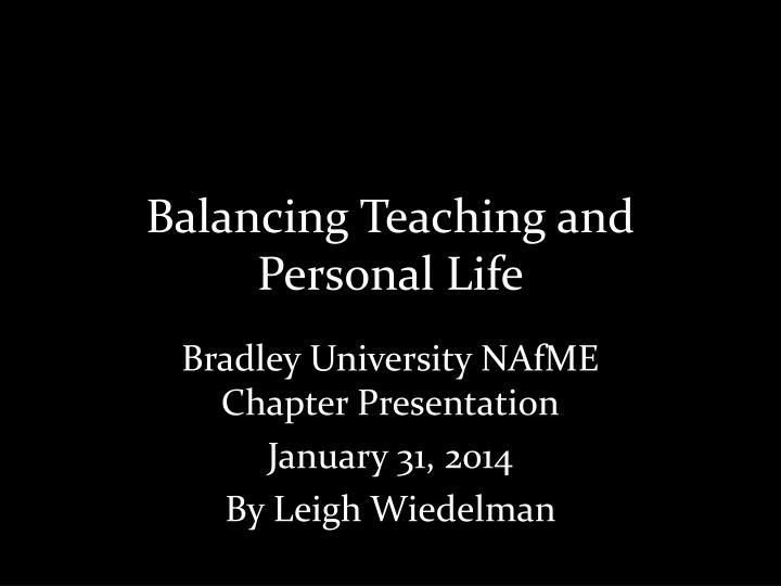 Balancing teaching and personal life