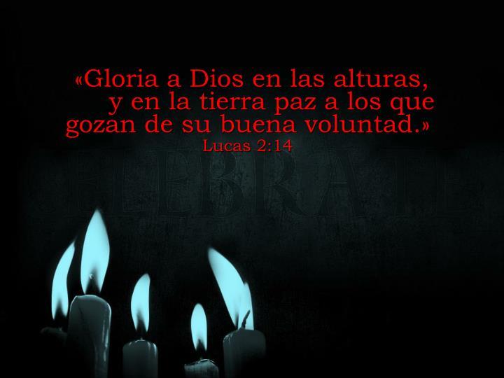 «Gloria a Dios en las alturas,