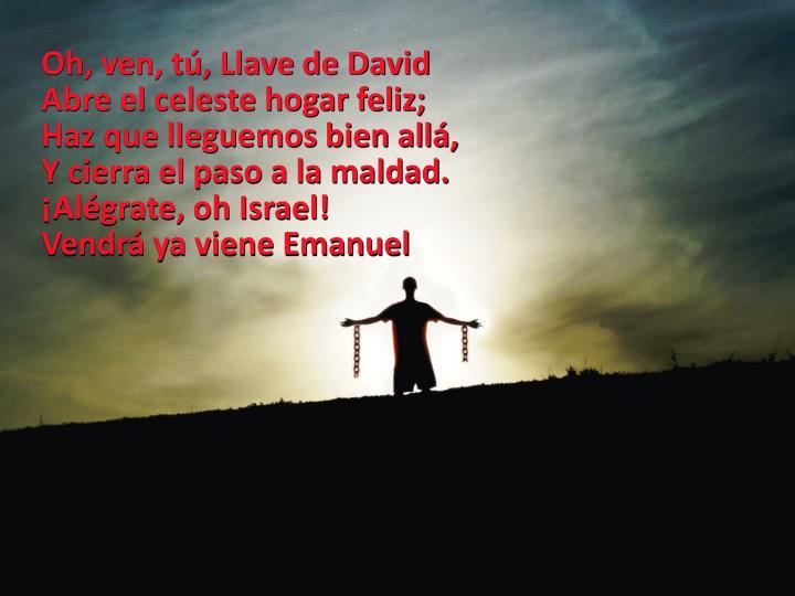 Oh, ven, tú, Llave de David