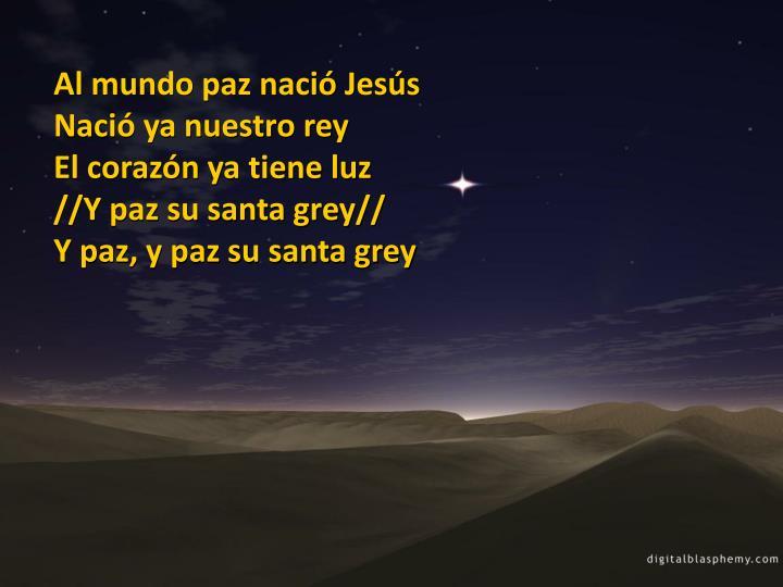 Al mundo paz nació Jesús