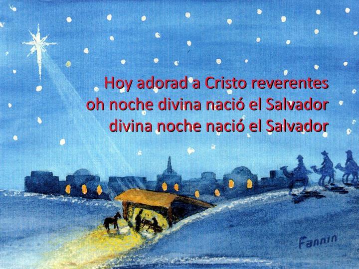 Hoy adorad a Cristo reverentes