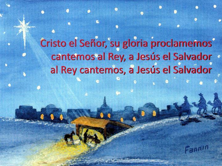 Cristo el Señor, su gloria proclamemos