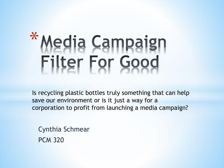 Media campaign filter for good