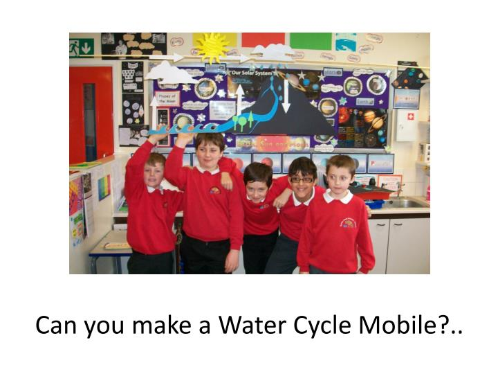 Can you make a Water Cycle Mobile?..