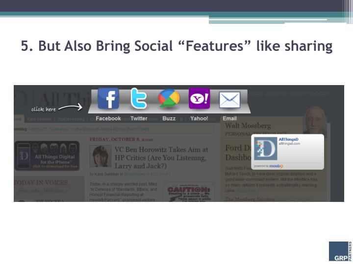 "5. But Also Bring Social ""Features"" like sharing"