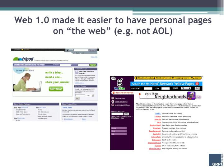 "Web 1.0 made it easier to have personal pages on ""the web"" (e.g. not AOL)"