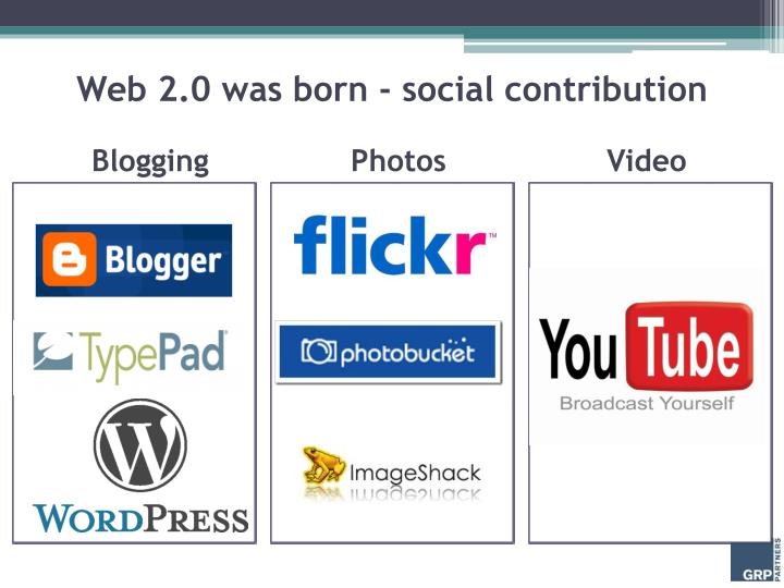 Web 2.0 was born - social contribution
