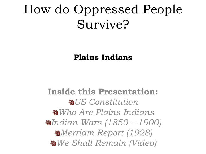 How do oppressed people survive