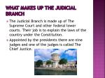 what makes up the judicial branch