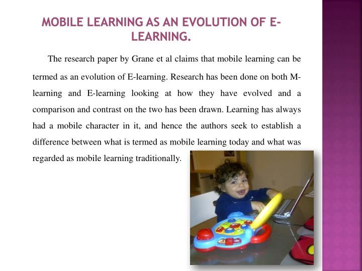 Mobile learning as an evolution of E-learning.