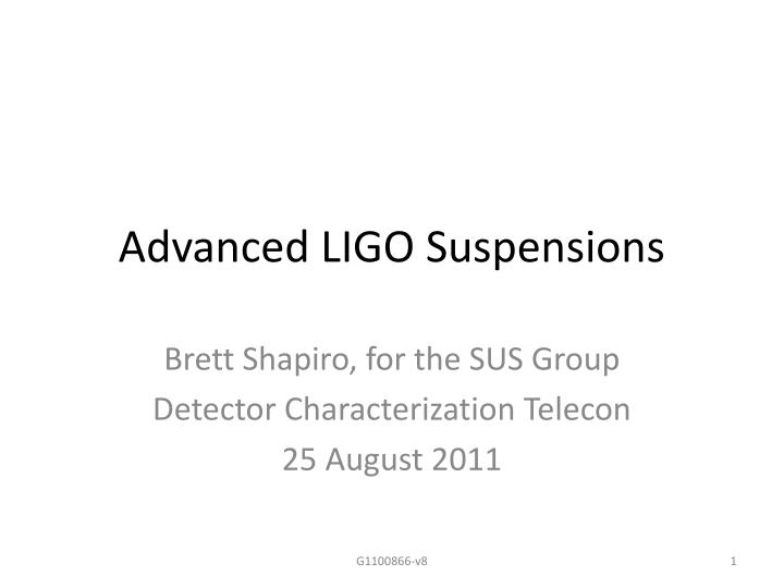 Advanced LIGO Suspensions