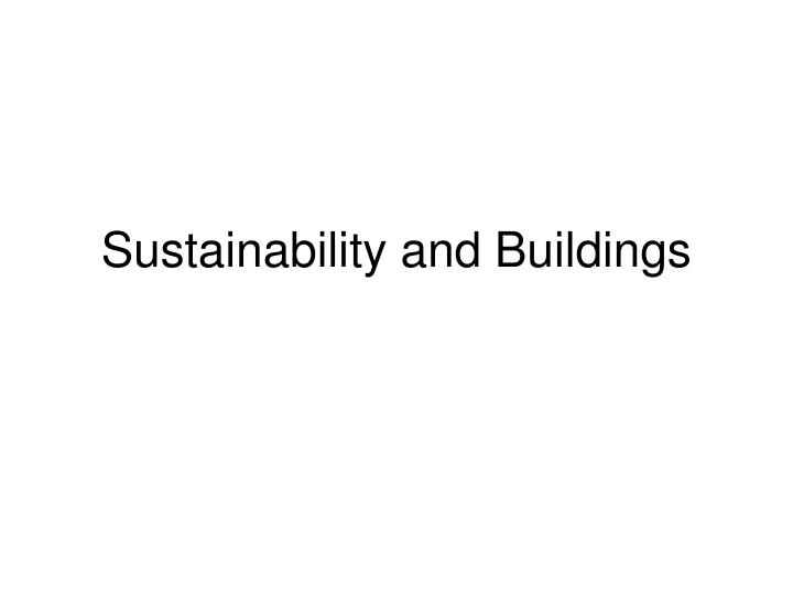 Sustainability and Buildings